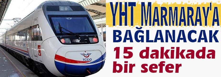 Hızlı Tren Marmaray'a bağlanacak