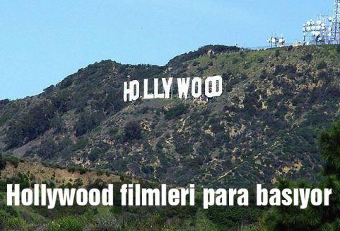 Hollywood filmleri para basıyor