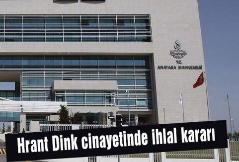 Hrant Dink cinayetinde ihlal kararı