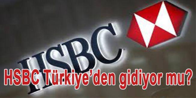 HSBC Türkiye'den gidiyor mu?
