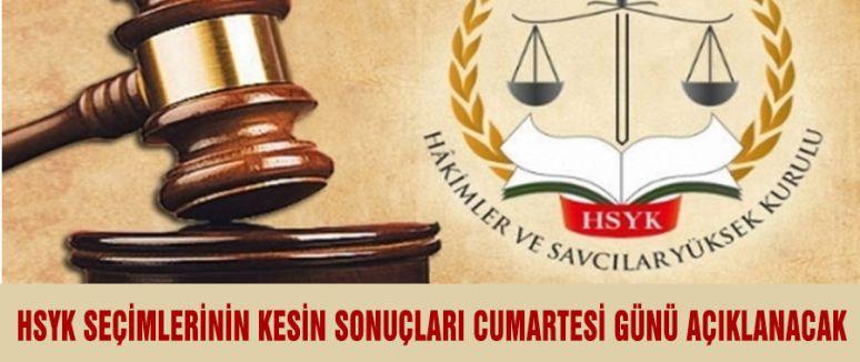 HSYK KESİN SONUÇLARI CUMARTESİ AÇIKLANACAK