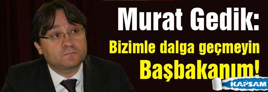 HTF Genel Başkanı Murat Gedik: Bizimle dalga geçmeyin!