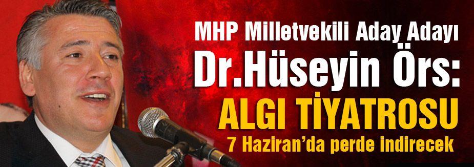 Hüseyin Örs: MHP Oylarını Katlayacağız