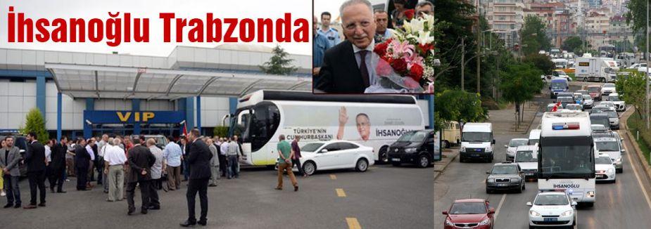 İhsanoğlu Trabzon'da