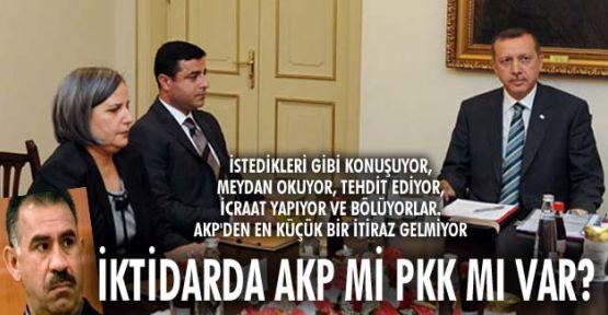 İKTİDARDA AKP Mİ PKK MI VAR?