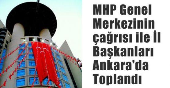 MHP İl Başkanları Ankarada Toplandı
