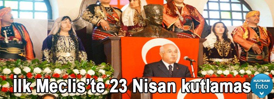 İlk Meclis'te 23 Nisan kutlaması