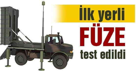 İlk yerli füze test edildi