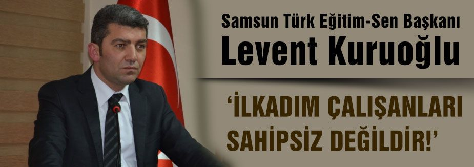 İLKADIM ÇALIŞANLARI SAHİPSİZ DEĞİLDİR!