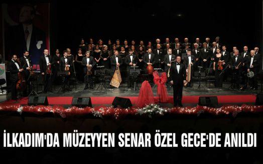 İLKADIM'DA MÜZEYYEN SENAR ÖZEL GECE'DE ANILDI