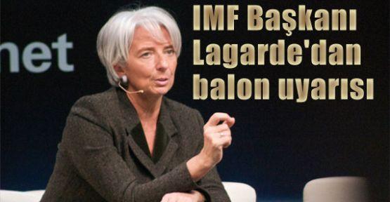 IMF Başkanından balon uyarısı