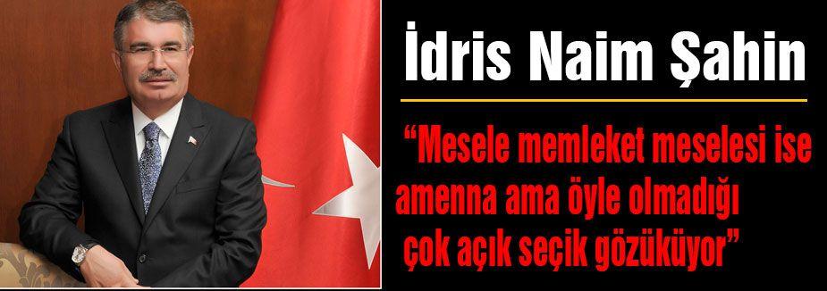 İ.Naim Şahin'den şok açıklamalar