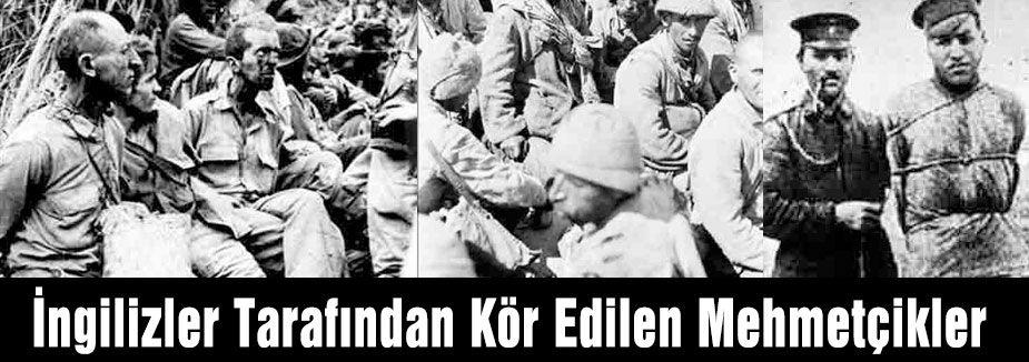 İngilizler Tarafından Kör Edilen Mehmetçikler