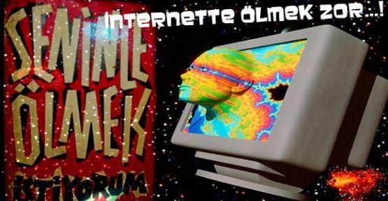 İnternette ölmek Zor...!