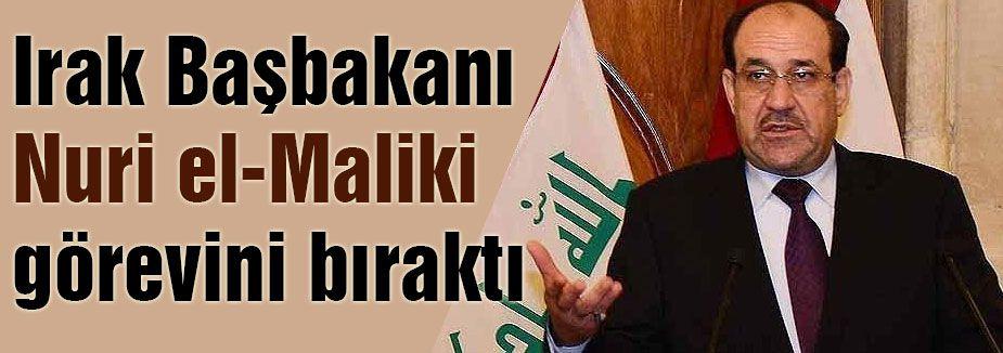 Irak Başbakanı Maliki, görevini bıraktı