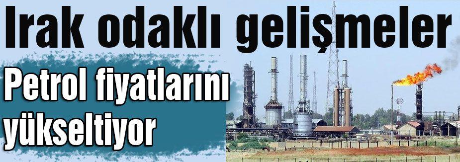 Irak Odaklı Gelişmeler Petrolü Vuruyor