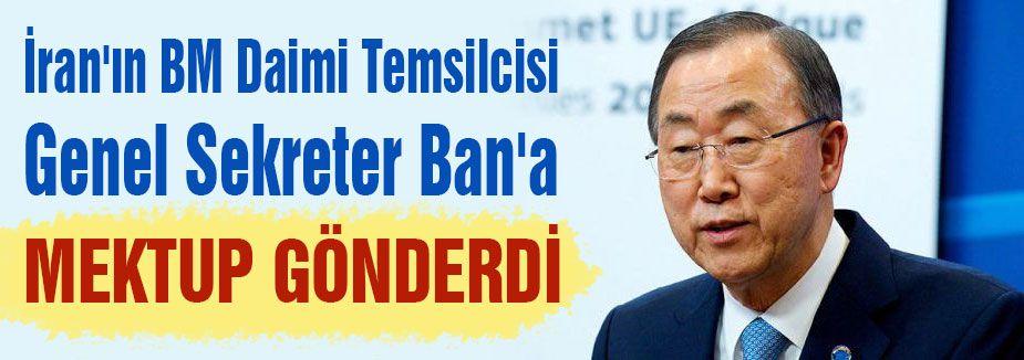İran, BM Genel Sekreteri Ban'a başvurdu...