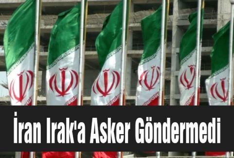 İran Irak'a Asker Göndermedi