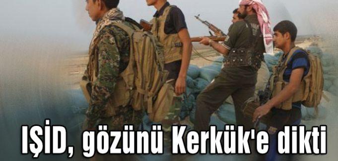IŞİD, gözünü Kerkük'e dikti
