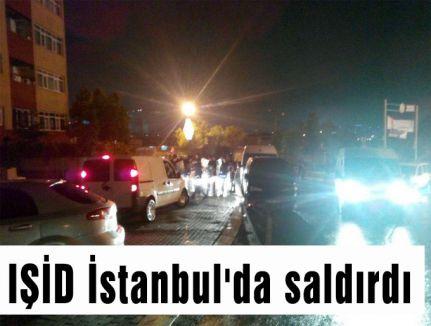 IŞİD İstanbul'da saldırdı