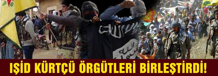 IŞİD KÜRTÇÜ ÖRGÜTLERİ BİRLEŞTİRDİ!