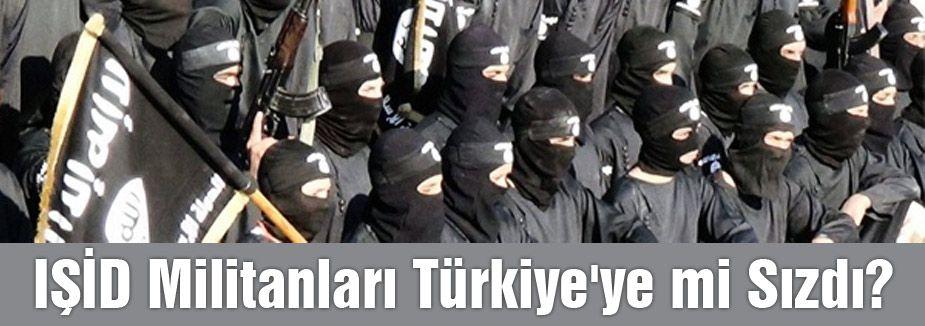 IŞİD Militanları Türkiye'ye mi Sızdı?