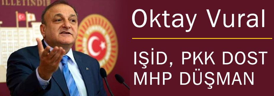 IŞİD, PKK DOST MHP DÜŞMAN