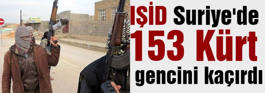 IŞİD Suriye'de 153 Kürt gencini kaçırdı
