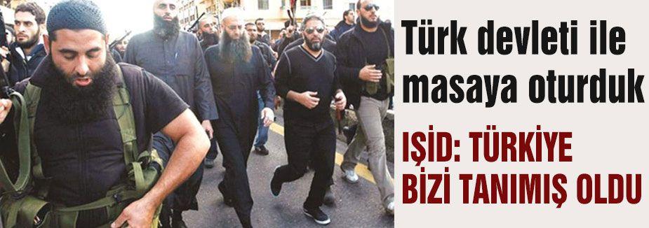 IŞİD: TÜRKİYE BİZİ TANIMIŞ OLDU