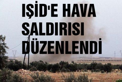IŞİD'E HAVA SALDIRISI DÜZENLENDİ