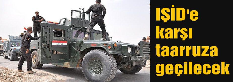 IŞİD'e karşı taarruza geçilecek