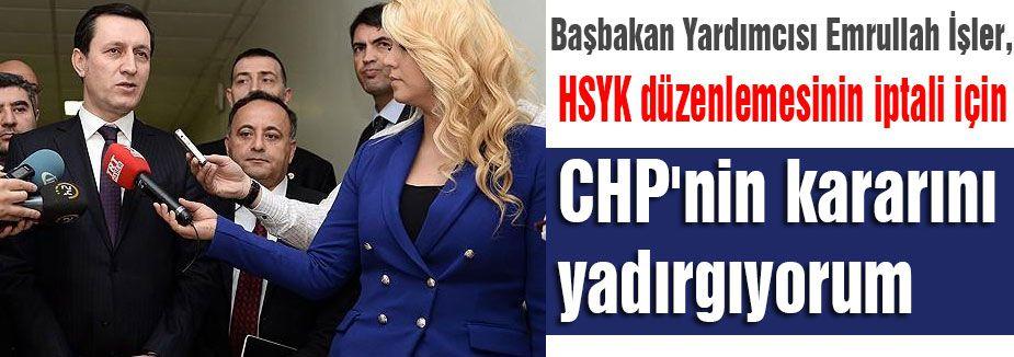 İşler, CHP'nin kararını yadırgıyorum