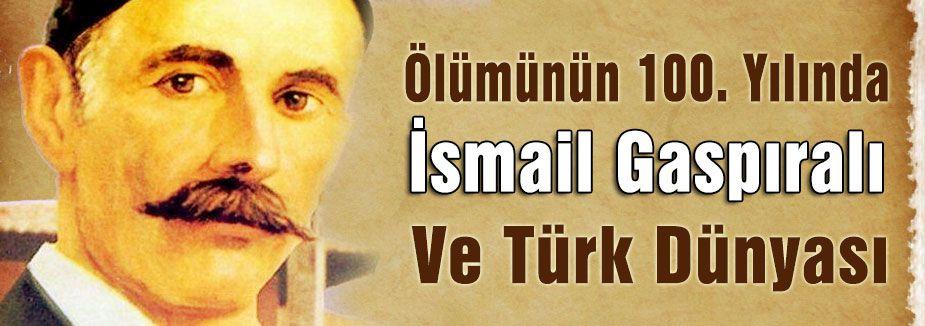 İsmail Gaspıralı Ve Türk Dünyası