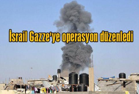 İsrail Gazze'ye operasyon düzenledi