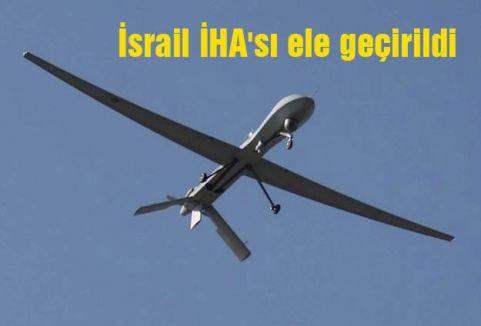 İsrail İHA'sı ele geçirildi