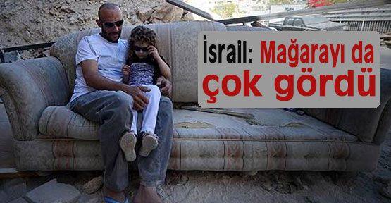 İsrail: Mağarayı da çok gördü