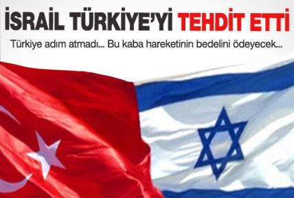 İsrail Türkiye'yi tehdit etti