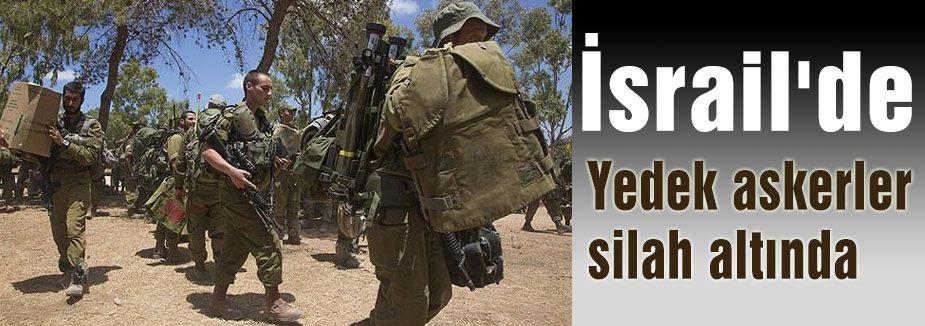İsrail'de yedek askerler silah altında