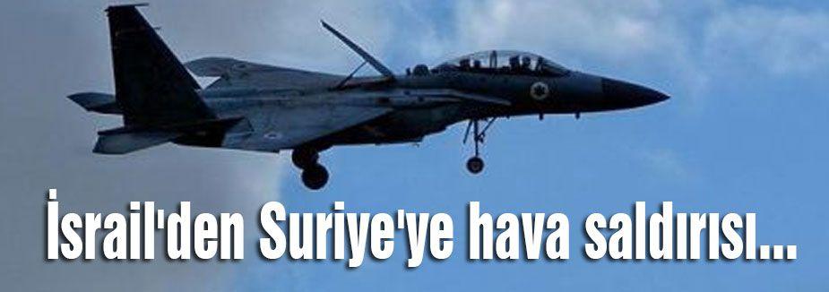 İsrail'den Suriye'ye hava saldırısı...