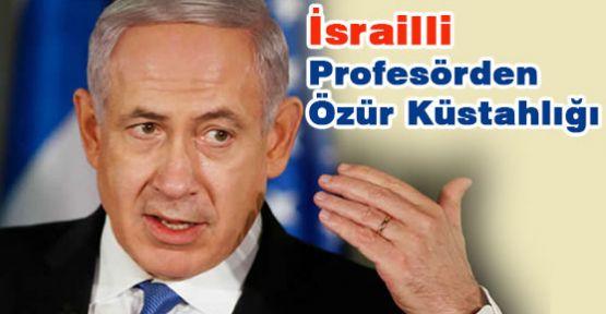 İsrailli Profesörü, Özür Utanç Verici