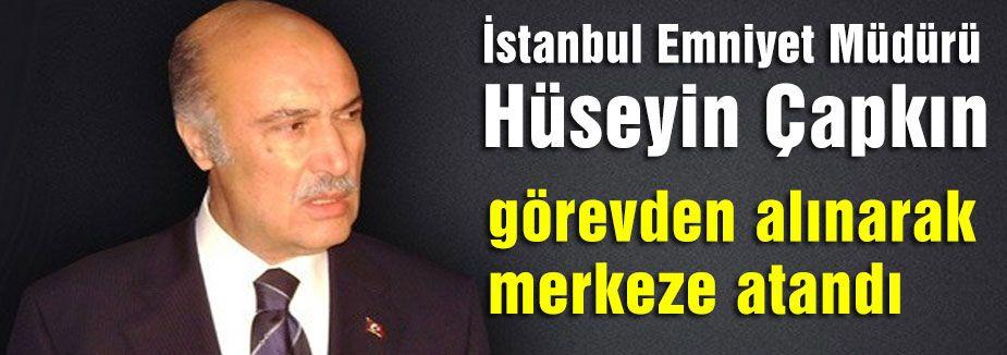 İstanbul Emniyet Müdürü Merkeze Alındı