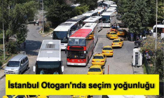 İstanbul Otogarı'nda seçim yoğunluğu...