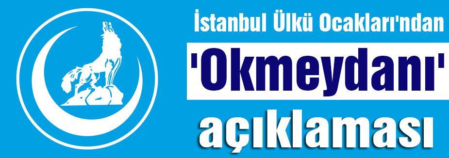 İstanbul Ülkü Ocakları'ndan açıklama