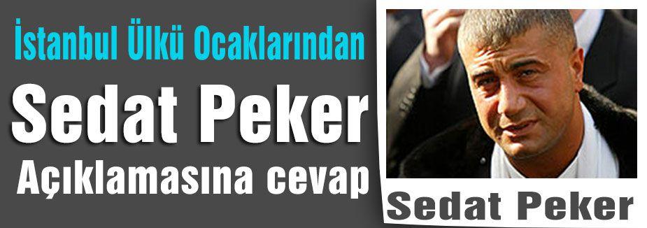 İstanbul Ülkü Ocaklarından Sedat Peker açıklaması