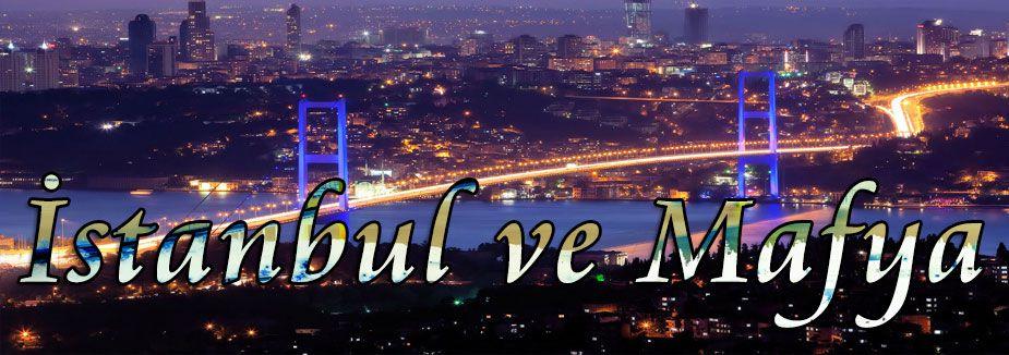 İstanbul ve Mafya