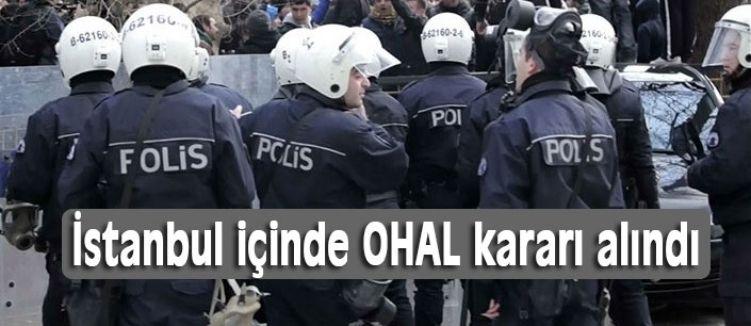 İstanbul'da OHAL kararı...