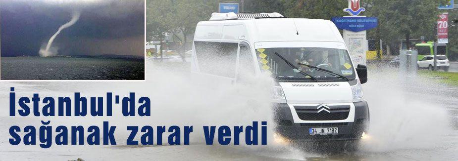 İstanbul'da sağanak yağış zarar verdi