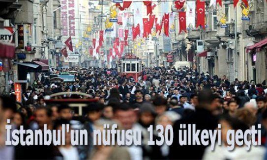 İstanbul'un nüfusu 130 ülkeyi geçti...