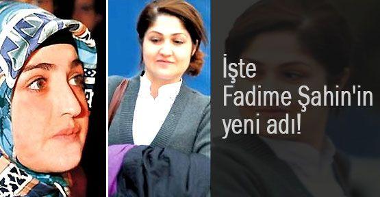 İşte Fadime Şahin'in yeni adı!