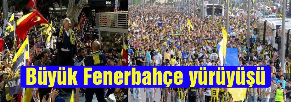 Fenerbahçe yürüyüşü..